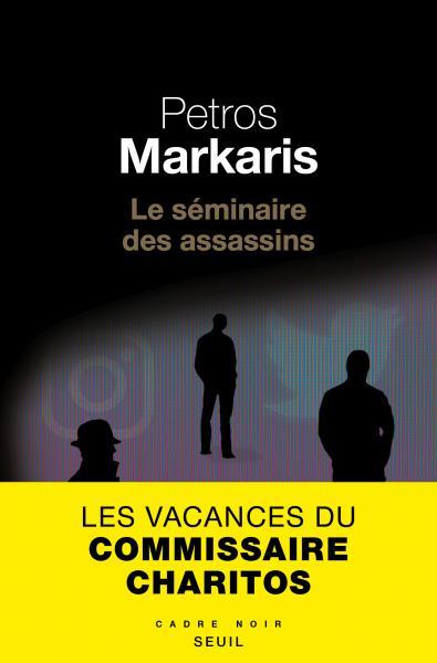 Le séminaire des assassins [Une enquête de Kostas Charitos]