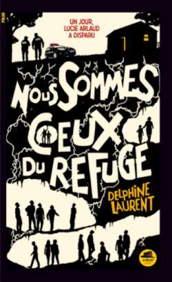 Nous sommes ceux du refuge, Laurent, Delphine