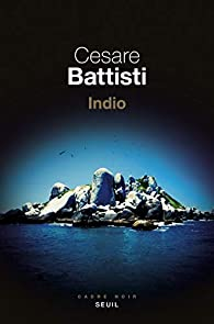 Indio, Battisti, Cesare