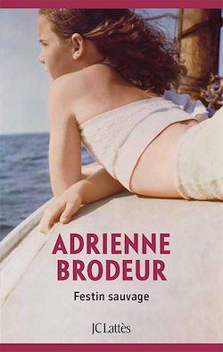 Festin sauvage, Brodeur, Adrienne