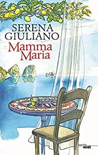 Mamma Maria, Giuliano, Serena