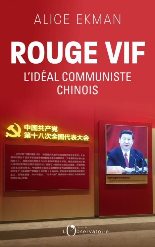 Rouge vif : l'idéal communiste chinois, Ekman, Alice