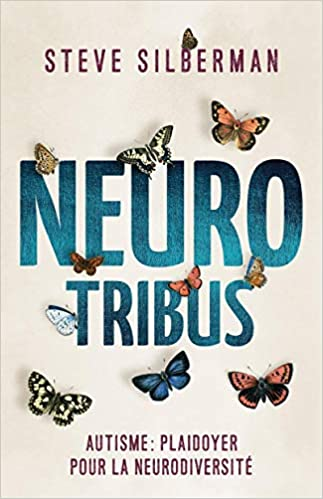 NeuroTribus : autisme : plaidoyer pour la neurodiversité, Silberman, Steve
