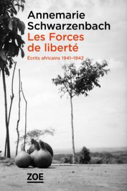 Les forces de liberté : écrits africains, 1941-1942