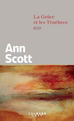 La grâce et les ténèbres, Scott, Ann