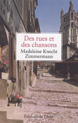 Des rues et des chansons, Knecht-Zimmermann, Madeleine