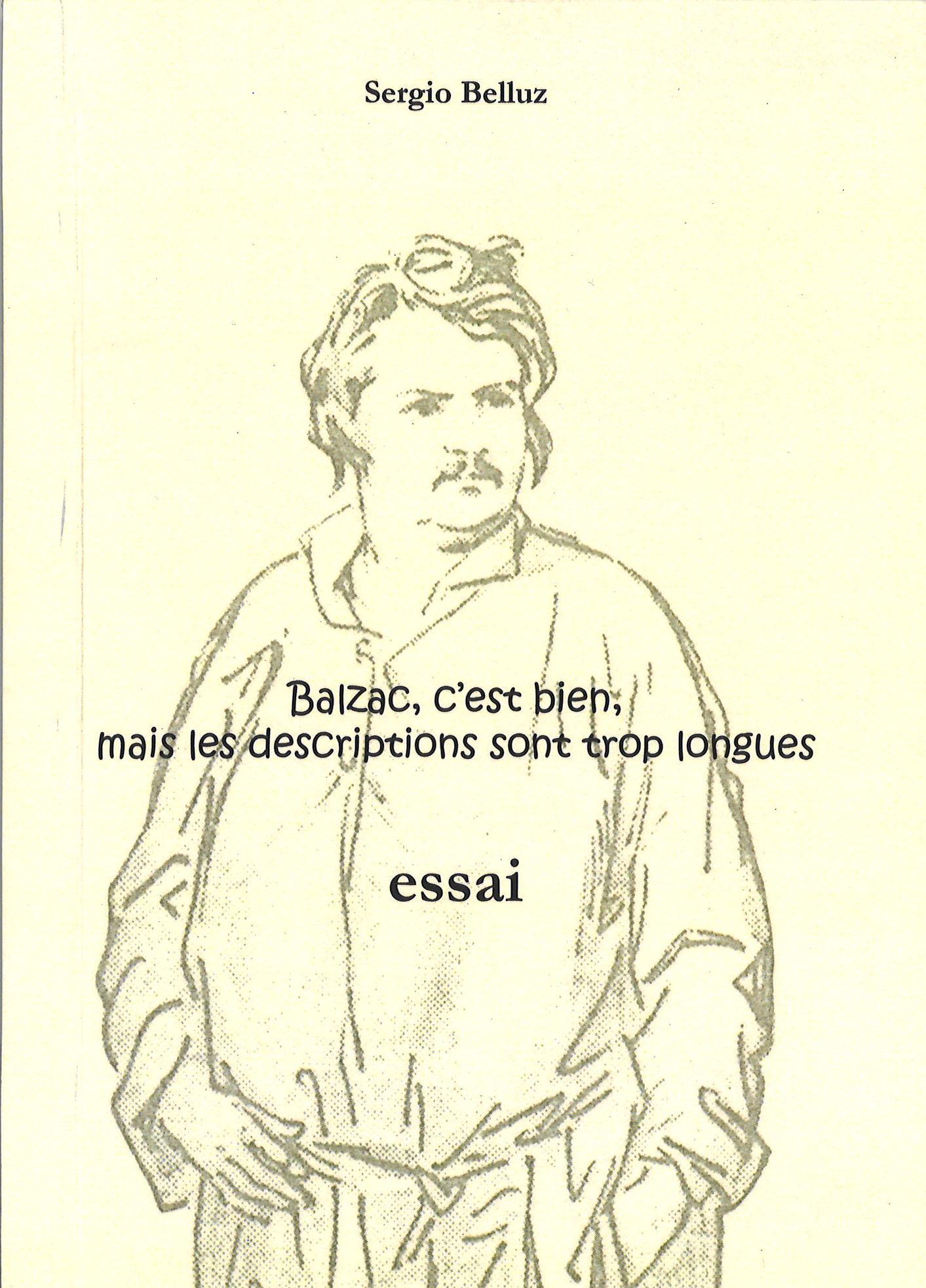 Balzac, c'est bien, mais les descriptions sont trop longues, Belluz, Sergio