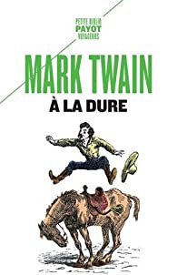 A la dure, Twain, Marc