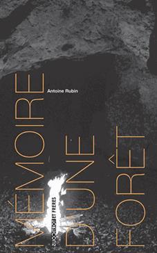 Mémoire d'une forêt, Rubin, Antoine