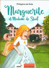 Marguerite et Madame de Staël : 1 : Un espion au Château de Coppet, Gréa, Philippine de