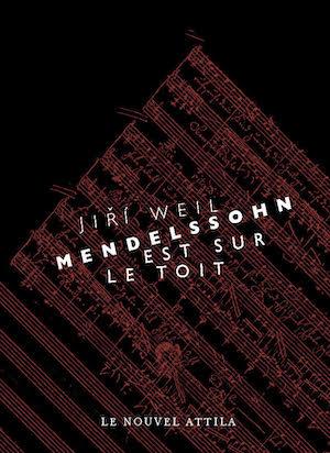 Mendelssohn est sur le toit ; précédé de Complainte pour les 77 297 victimes
