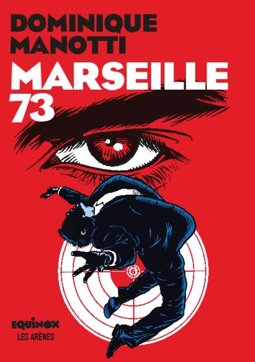 Marseille 73, Manotti, Dominique