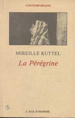 La pérégrine, Kuttel, Mireille