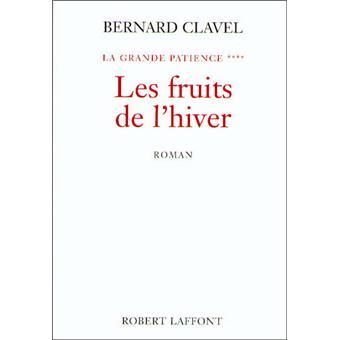 La grande patience : [4] : Les fruits de l'hiver, Clavel, Bernard