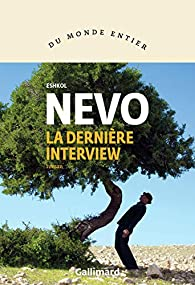 La dernière interview, Nevo, Eshkol