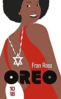 Oreo, Ross, Fran
