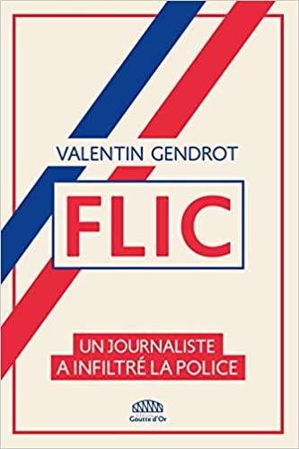 Flic : un journaliste a infiltré la police