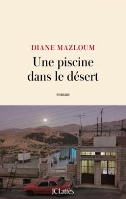 Une piscine dans le désert, Mazloum, Diane