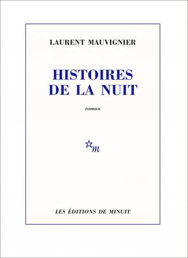 Histoires de la nuit, Mauvignier, Laurent