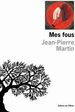 Mes fous, Martin, Jean-Pierre