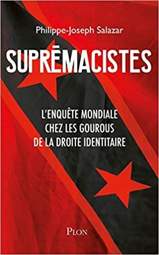Supremacistes : l'enquête mondiale chez les gourous de la droite identitaire