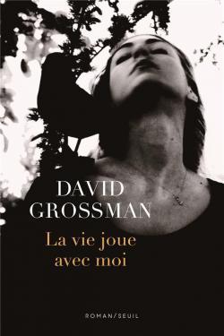La vie joue avec moi, Grossman, David