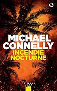 Incendie nocturne, Connelly, Michael