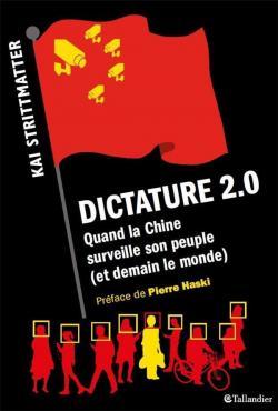 Dictature 2.0 : quand la Chine surveille son peuple (et demain le monde), Strittmatter, Kai