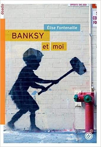 Banksy et moi, Fontenaille, Élise
