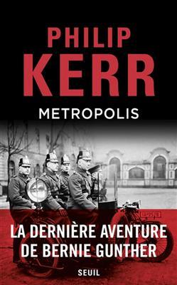 Metropolis : la dernière aventure de Bernie Gunther, Kerr, Philip