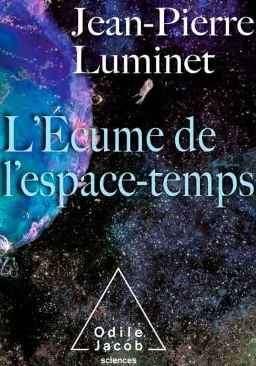 L'écume de l'espace-temps, Luminet, Jean-Pierre