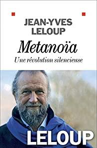 Métanoïa, une révolution silencieuse, Leloup, Jean-Yves