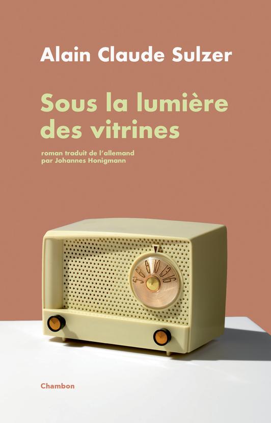 Sous la lumière des vitrines, Sulzer, Alain Claude