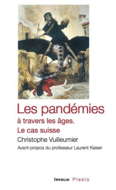 Les pandémies à travers les âges : le cas suisse, Vuilleumier, Christophe
