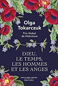 Dieu, le temps, les hommes et les anges, Tokarczuk, Olga