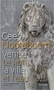 Venise : Le lion, la ville et l'eau, Nooteboom, Cees
