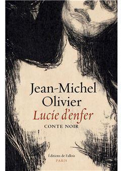 Lucie d'enfer : conte noir, Olivier, Jean-Michel