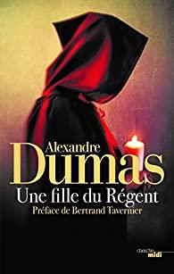 Une fille du Régent, Dumas, Alexandre