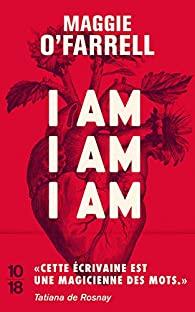 I am, I am, I am : dix-sept rencontres avec la mort, O'Farrell, Maggie