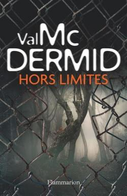 Hors limites, McDermid, Val