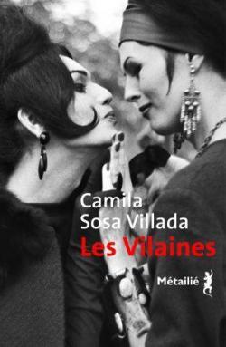 Les Vilaines, Sosa Villada, Camila