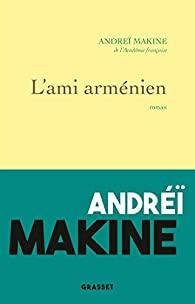 L'ami arménien, Makine, Andreï
