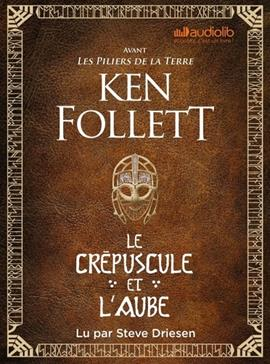 Le crépuscule et l'aube, Follett, Ken