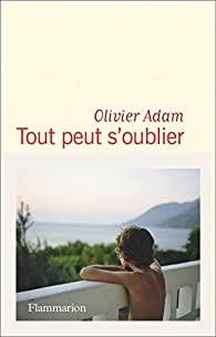 Tout peut s'oublier, Adam, Olivier