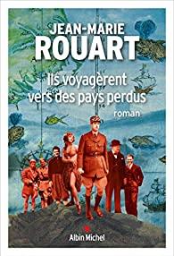 Ils voyagèrent vers des pays perdus, Rouart, Jean-Marie