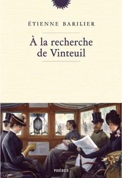 À la recherche de Vinteuil, Barilier, Etienne