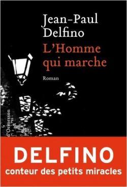 L'homme qui marche, Delfino, Jean-Paul