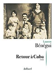Retour à Cuba, Bénégui, Laurent