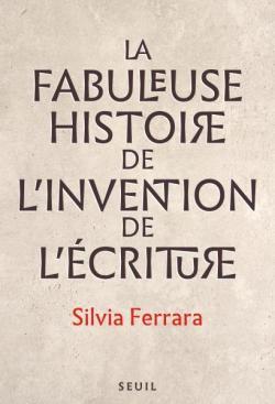 La fabuleuse histoire de l'invention de l'écriture, Ferrara, Silvia
